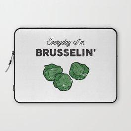 Everyday I'm Brusselin' Laptop Sleeve
