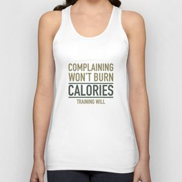 Complaining Won't Burn Calories Unisex Tank Top