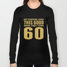 This Good When They Turn 60 Funny 60th Birthday Long Sleeve T-shirt