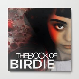 THE BOOK OF BIRDIE Official T-Shirt Metal Print