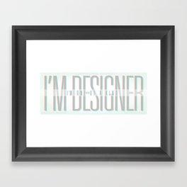 I'm Designer Framed Art Print
