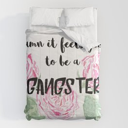 Damn It Feels Good to Be Gangster Comforters