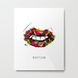 Ruffian Metal Print