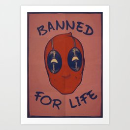 banned for life Art Print