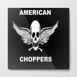 AMERICAN CHOPPERS Metal Print