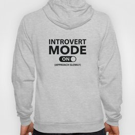 Introvert Mode On Hoody