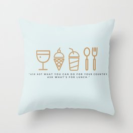 ASK WHAT'S FOR LUNCH Throw Pillow