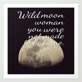 Moon Goddess | Moon | Wicca Quotes | Wiccan | Quotes Art Print