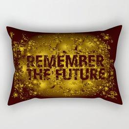 Remember the Future Rectangular Pillow