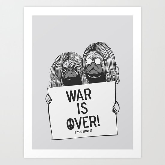 War is over Pugs Art Print
