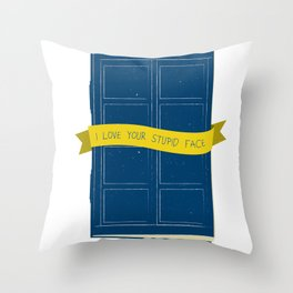 Stupid Face - Doctor Who Throw Pillow