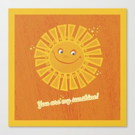 You are my Sunshine! Canvas Print