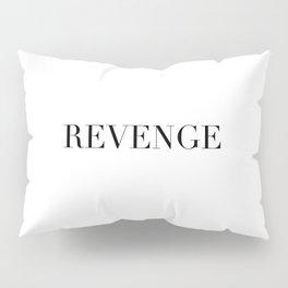REVENGE Pillow Sham