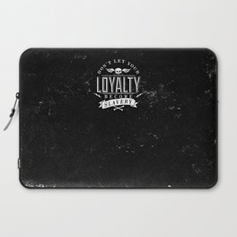 'Don't let your loyalty become slavery' Laptop Sleeve