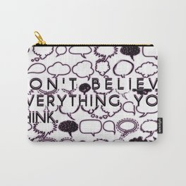 THINK NOT Carry-All Pouch