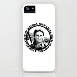 MacGyver said: Only a fool is sure of anything. A wise man keeps on guessing iPhone Case
