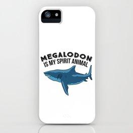 Megalodon Is My Spirit Animal Funny Megalodon iPhone Case