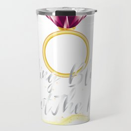 Bride For Wedding - Bride To Be Travel Mug