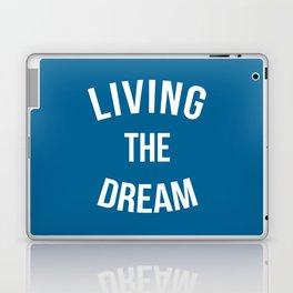 Living The Dream Quote Laptop & iPad Skin