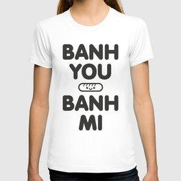 Banh You Banh Mi T-shirt