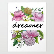 dreamer . flowers and the words Art Print