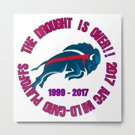 Buffalo Playoff Drought Over Metal Print