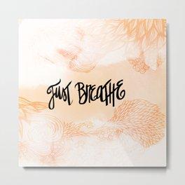just breathe... Metal Print
