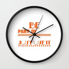 """Be Part Of Nature Rather Than Just Use It"" tee design. Makes a nice and unique gift this holiday!  Wall Clock"
