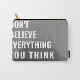 Don't Believe Everything You Think | You are Loved Carry-All Pouch