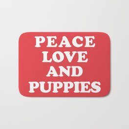 Peace love and puppies Bath Mat