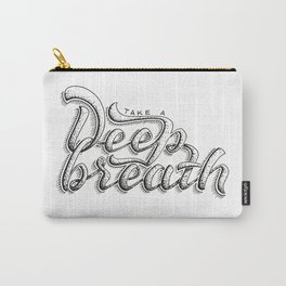 Take a deeep breath - hand lettering sketch Carry-All Pouch