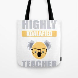 Highly Koalafied Teacher First Day School design Tote Bag
