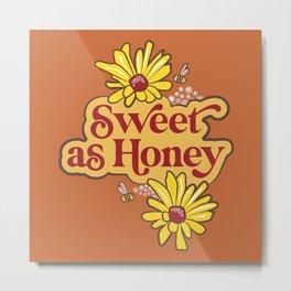 Sweet As Honey Too Metal Print