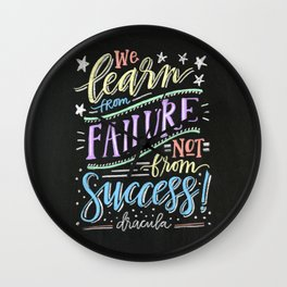 we learn from failure, not success. - dracula Wall Clock