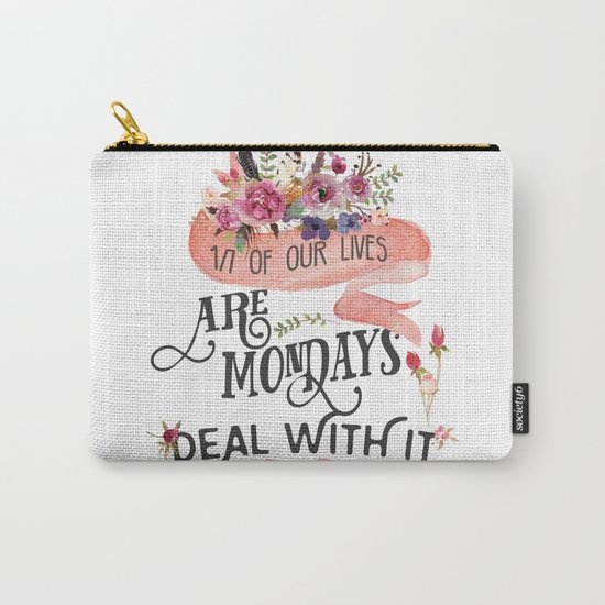 Mondays.... deal with it Carry-All Pouch