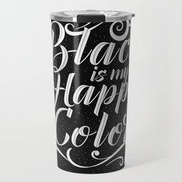 Black is my happy color Travel Mug