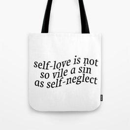 Self-Love Is Not So Vile A Sin Tote Bag