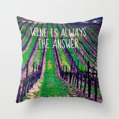 Wine is Always the Answer  Throw Pillow