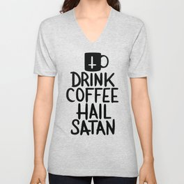 DRINK COFFEE, HAIL SATAN T-SHIRT Unisex V-Neck