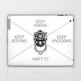 Keep Asking, Keep Seeking, Keep Knocking Laptop & iPad Skin