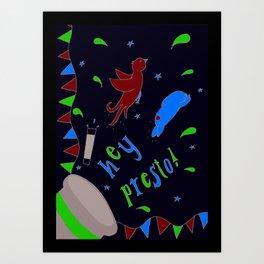 Hey Presto! Art Print