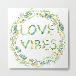 Love Vibes Metal Print