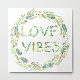 Love Vibes Metal Print