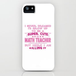 A Super cute Math Teacher iPhone Case