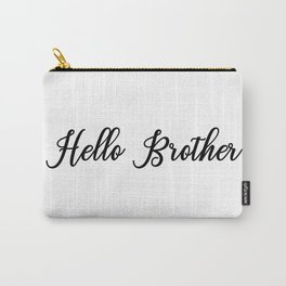 Hello Brother Carry-All Pouch