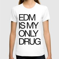 edm T-shirts featuring EDM is My Only Drug by DropBass