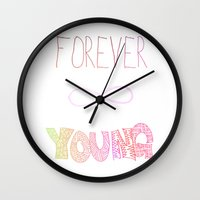 forever young Wall Clocks featuring Forever Young by shans
