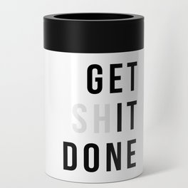 Get Sh(it) Done // Get Shit Done Can Cooler