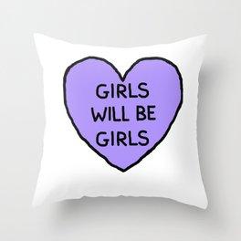 Girls Will Be Girls Throw Pillow