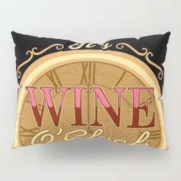 It's Wine O'Clock Pillow Sham
